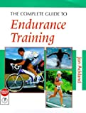 The Complete Guide to Endurance Training, Jon Ackland, 0713650176
