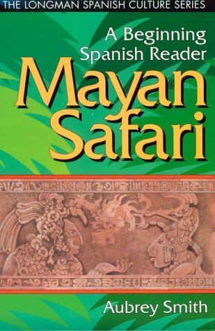 MAYAN SAFARI (The Longman Spanish Culture Sereis)
