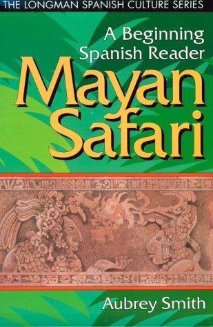 MAYAN SAFARI (The Longman Spanish Culture Sereis)