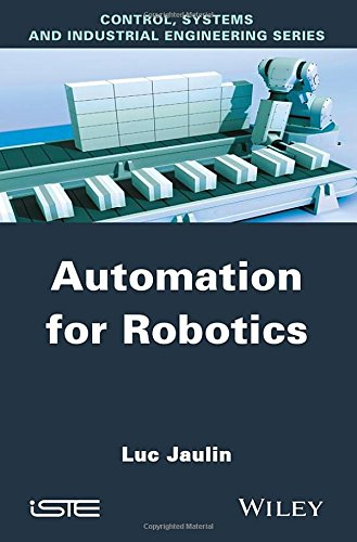 Automation for Robotics (Control, Systems and Industrial Engineering)