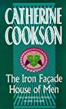 The Iron Facade and House of Men, Catherine Cookson, 0552147001