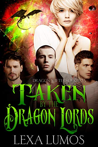 Taken by the Dragon Lords (Dragon Shifters of Kiyria Book 3)