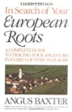 In Search of Your European Roots, Angus Baxter, 0806316578