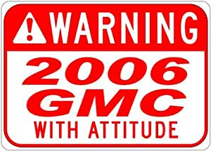 2006 06 GMC SIERRA 2500 With Attitude Sign - 10 x 14 Inches