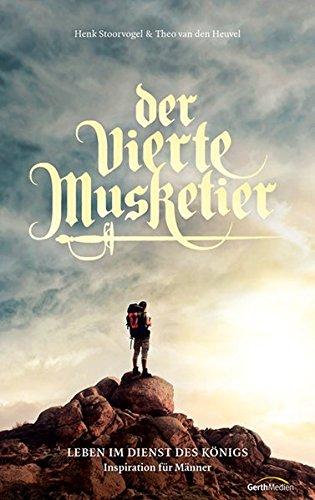 Der vierte Musketier: Leben im Dienst des Königs.
