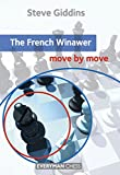 French Winawer: Move By Move-Steve Giddins