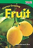 Always Growing: Fruit (TIME FOR KIDS® Nonfiction Readers)