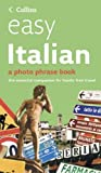 Easy Italian: Photo Phrase Book (Collins)