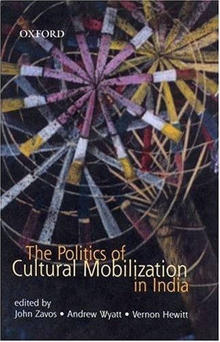The Politics of Cultural Mobilization in India