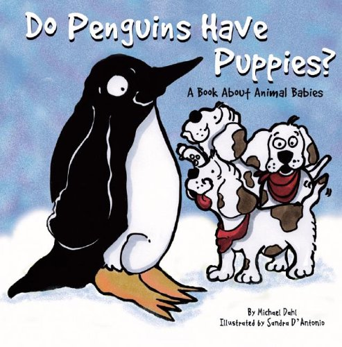 Do Penguins Have Puppies?: A Book About Animal Babies (Animals All Around) por Michael Dahl