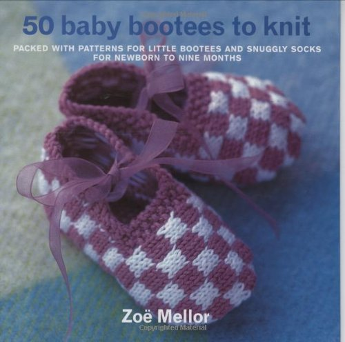 50 Baby Bootees To Knit Zoe Mellor 9781570762246 Amazon Books