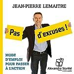 Pas d'excuses ! | Jean-Pierre Lemaitre