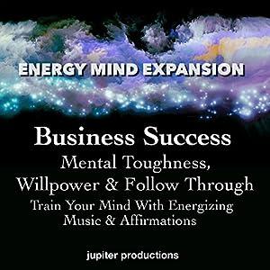 Business Success, Mental Toughness, Willpower & Follow Through Speech