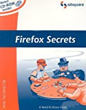 Firefox Secrets: A Need-To-Know Guide, Cheah Chu Yeow, 0975240242