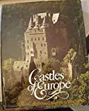 Castles of Europe: From Charlemagne to the Renaissance