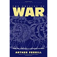 The Origins Of War: From The Stone Age To Alexander The Great, Revised Edition