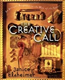 The Creative Call, Janice M. Elsheimer, 0877881383