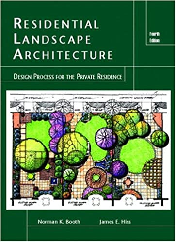 Residential Landscape Architecture Design Process For The Private Residence 4th Edition