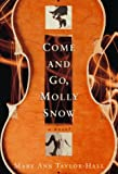img - for Come and Go, Molly Snow: A Novel book / textbook / text book