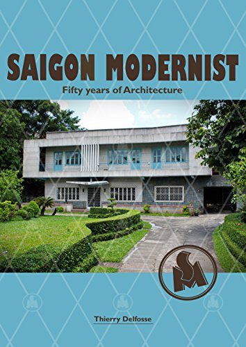 Saigon modernist fifty years of architecture kindle edition by saigon modernist fifty years of architecture by delfosse thierry fandeluxe Gallery