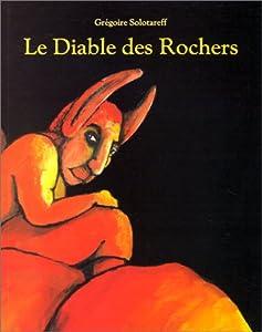 """Afficher """"Le diable des rochers"""""""