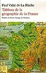 Histoire de France depuis les origines jusqu'à la Révolution : Tome 1, Tableau de la géographie de la France par Vidal de La Blache