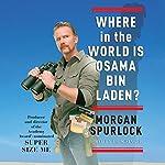 Where in the World Is Osama bin Laden? | Morgan Spurlock