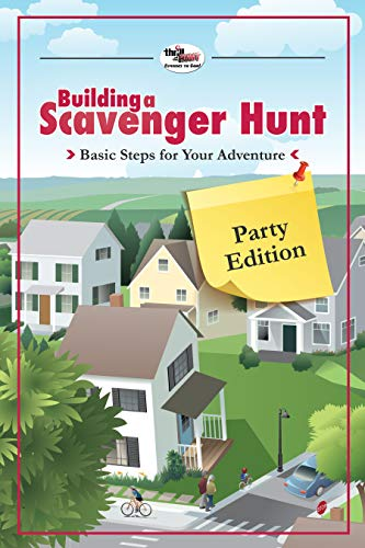 Building A Scavenger Hunt: Basic Steps For Your Adventure (Party Edition) by [the Hunt, Thrill of]