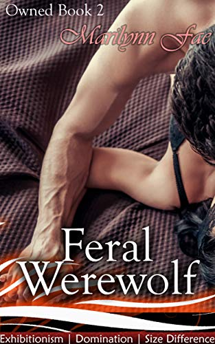 Feral Werewolf: Exhibitionism | Domination | Size Difference (Owned Book - Bdsmerotica Supernatural
