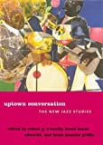 img - for Uptown Conversation: The New Jazz Studies book / textbook / text book