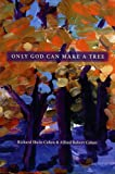 Only God Can Make A Tree, Cohen, Richard Shain, 0976677601