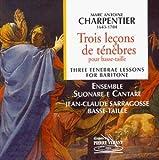 Charpentier: Trois lecons de Tenebres (Three Tenebrae Lessons) for Baritone with excerpts from Le Jugement de Salomon