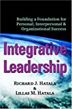 Integrative Leadership, Richard John Hatala and Lillas Marie Hatala, 0973535105