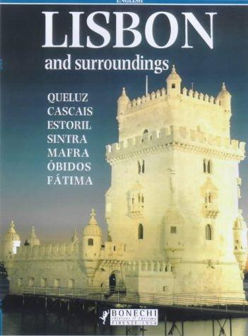 Lisbon and Surroundings: Queluz, Cascais, Estoril, Sintra, Mafra, Obidos, Fatima (Bonechi Travel Guides)