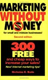 img - for Marketing Without Money for Small And Midsize Businesses! 300 Free And Cheap Ways to Increase Your Sales! book / textbook / text book