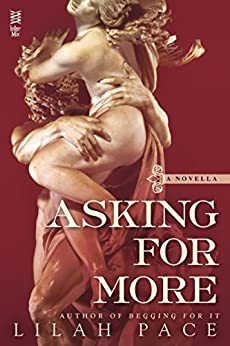 Asking for More by [Pace, Lilah]