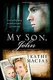 My Son, John, Kathi Macias, 0979748542