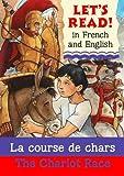 La Course de Chars/The Chariot Race (Fre-Eng) (Let's Read)