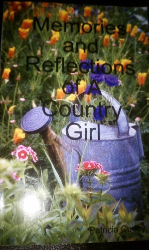 Memories and Reflections of A Country Girl