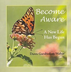 Paperback Become Aware a New Life Has Begun Book