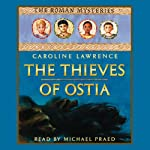 The Thieves of Ostia: Roman Mysteries, Book 1 | Caroline Lawrence