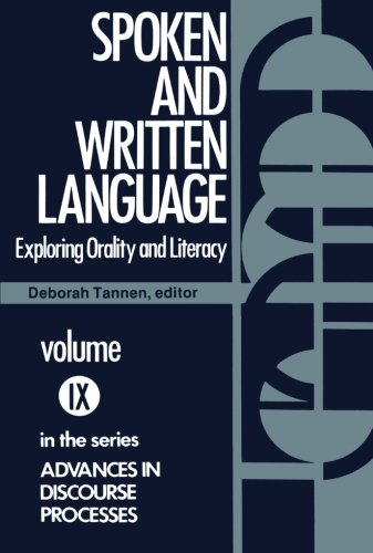 Spoken and Written Language: Exploring Orality and Literacy (Advances in Discourse Processes)