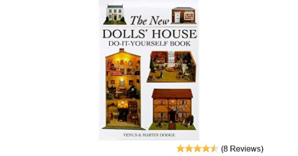 The new dolls house do it yourself book in 112 and 116 scale the new dolls house do it yourself book in 112 and 116 scale venus dodge martin dodge 9780715306161 amazon books solutioingenieria Images