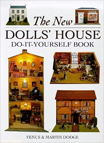 The new dolls house do it yourself book in 112 and 116 scale the new dolls house do it yourself book in 112 and 116 scale amazon venus dodge martin dodge 9780715306161 books solutioingenieria Choice Image