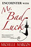 Encounter with Mr. Bad Luck