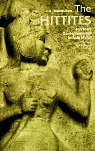 The Hittites: And Their Contemporaries in Asia Minor (Revised and Enlarged Edition)  (Ancient Peoples and Places)