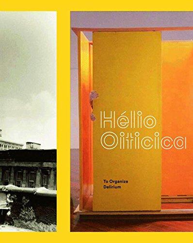 Hélio Oiticica: To Organize Delirium (Helios Art)