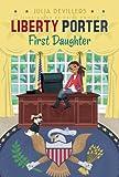 Liberty Porter, First Daughter, Julia DeVillers, 1416995846