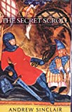 Secret Scroll, Andrew Sinclair, 0953739864