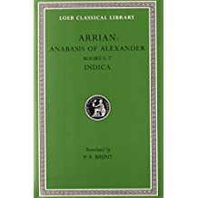 Anabasis of Alexander, Volume II: Books 5-7. Indica
